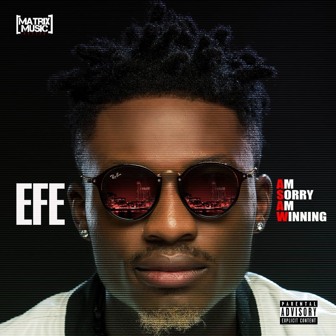 "Photo of EFE SET TO RELEASE NEW EP TITLED ""AM SORRY AM WINNING""."