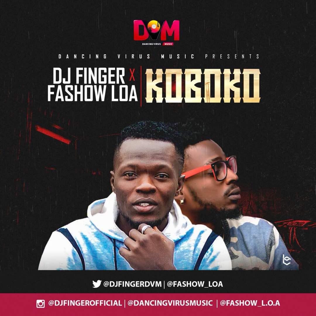 Photo of MUSIC: DJ FINGER FT FASHOW LOA : KOBOKO