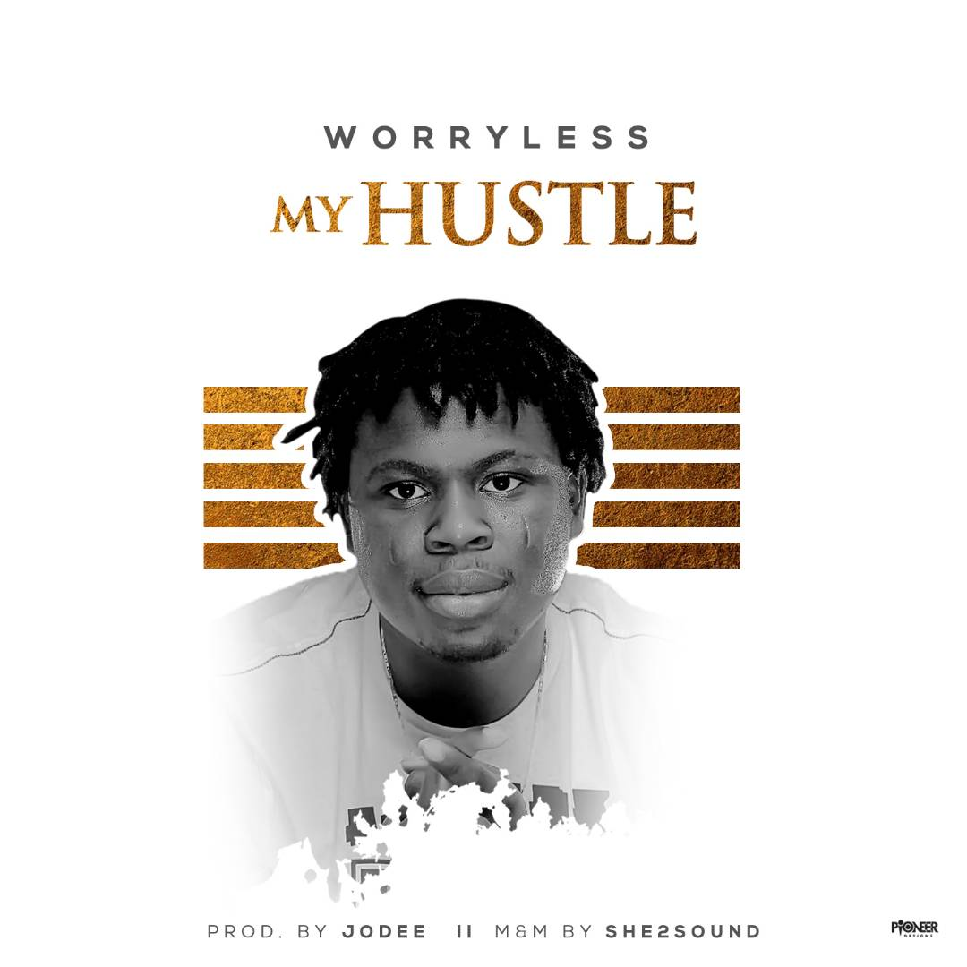 """Photo of """"MY HUSTLE"""" by Worryless"""