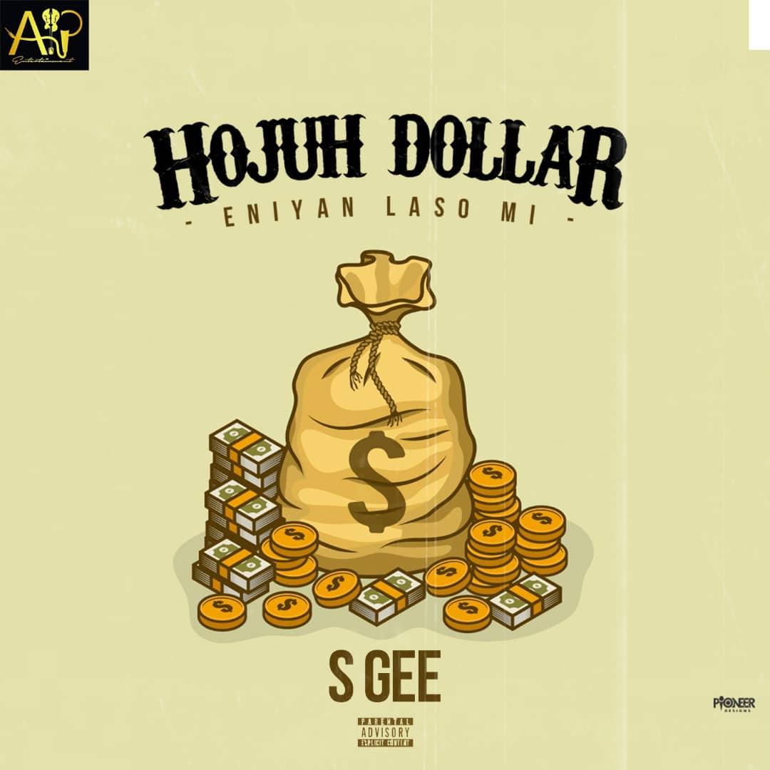 Photo of S Gee – Hojuh Dollar (Eyan Laso Mi)