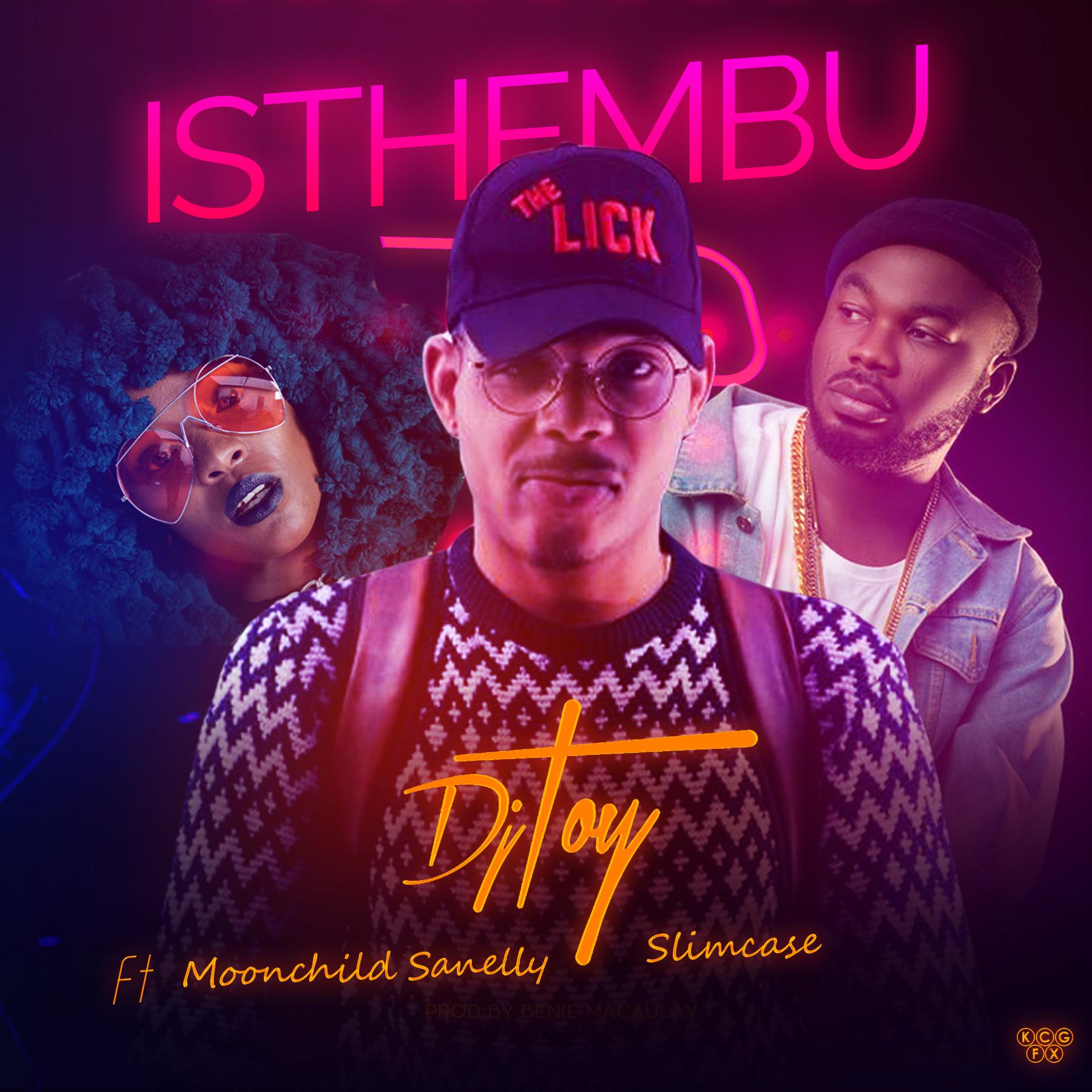 Photo of DJ Toy – Isthembu ft. Moonchild x Slimcase