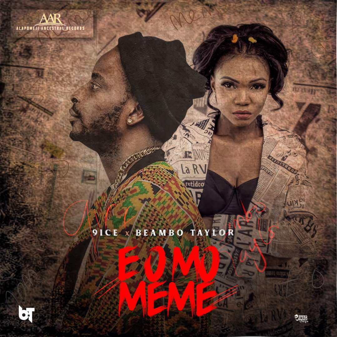 Photo of E o mo meme by 9ice ft Beambo Taylor
