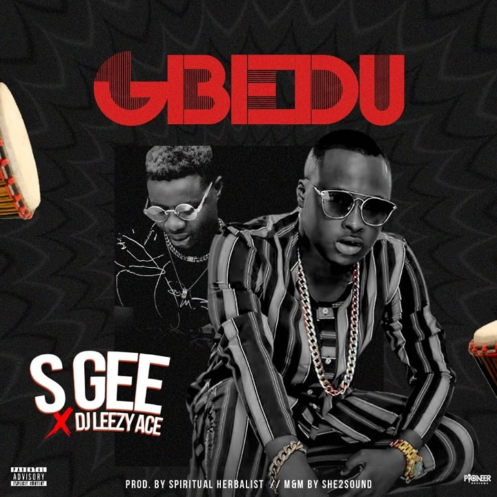 "Photo of S GEE  & DJ LEEZY ACE TEAM UP ON ""GBEDU"""