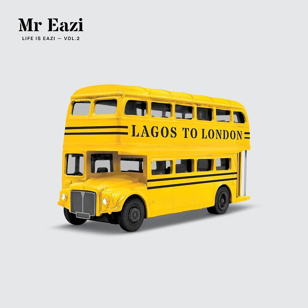 "Photo of MR EAZI ANNOUNCES NEW MIXTAPE ""LAGOS TO LONDON"""