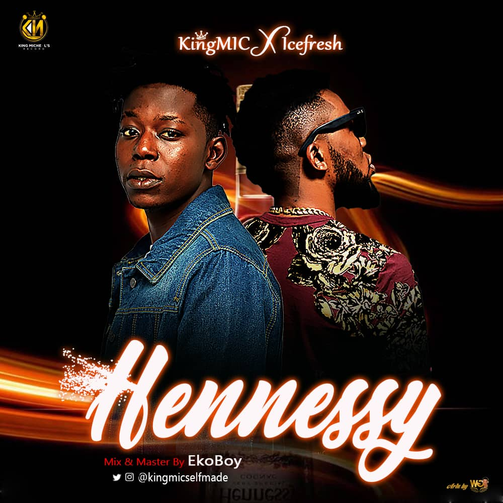 Photo of Hennessy by KING MIC ft ICE FRESH