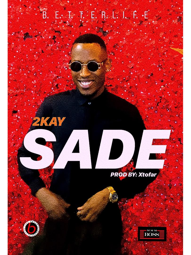 Photo of New Music: 2kay – 'Sade' (Prod. By: Xtofa)