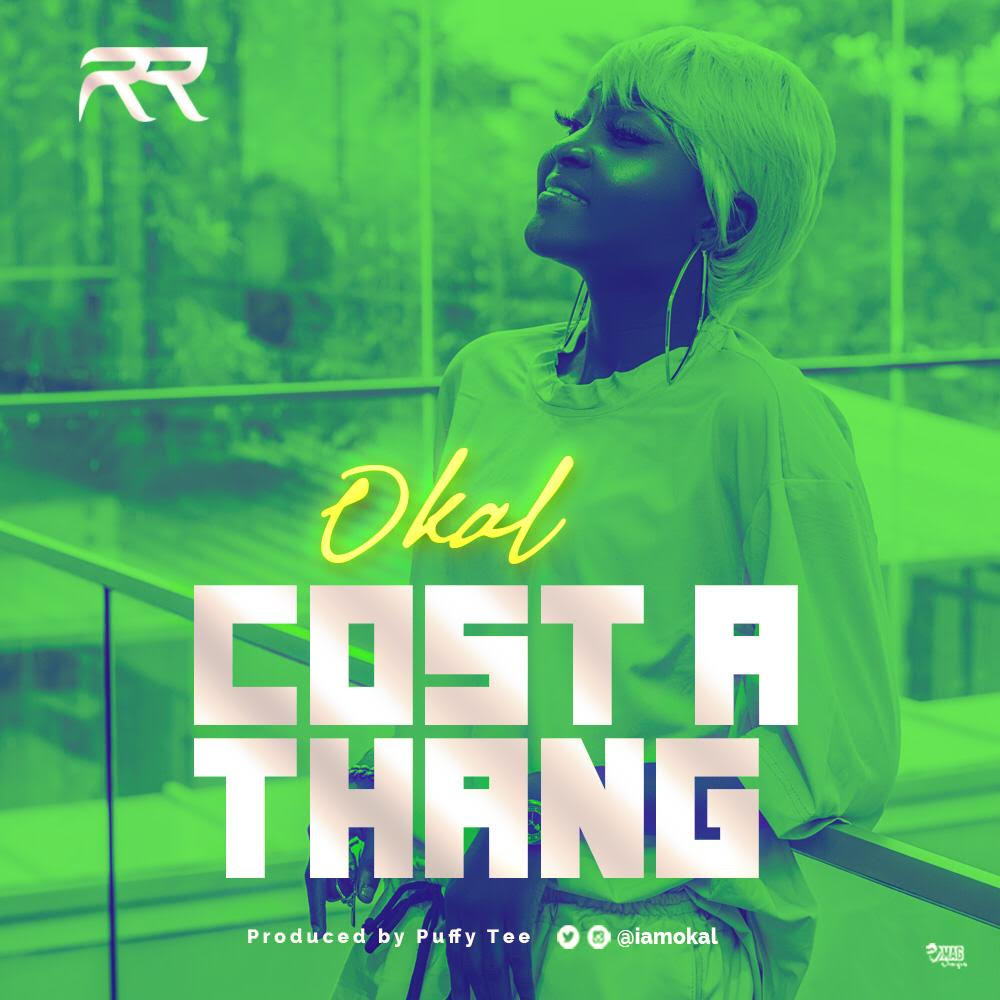 Photo of Cost A Thang – Okal