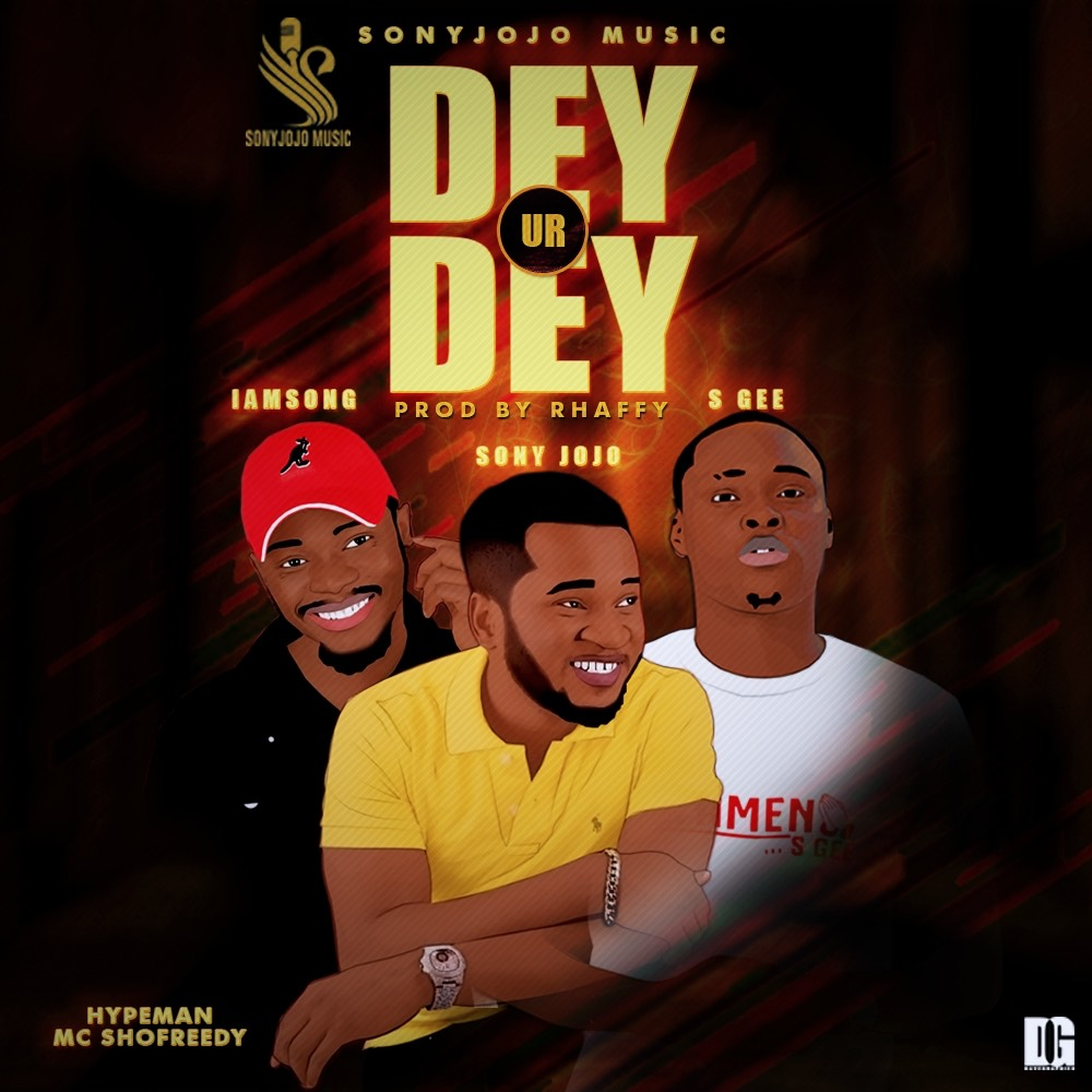 Photo of DEYUrDEY by SonyJojo ft S Gee & IamSong