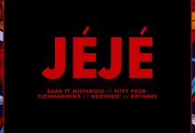"Photo of MUSIC : BAAD THE PRODUCER – ""JEJE"" FT FITTY FOUR,MISTA BOLU, FLOW, BOOTHBOI, B-RHYMES"